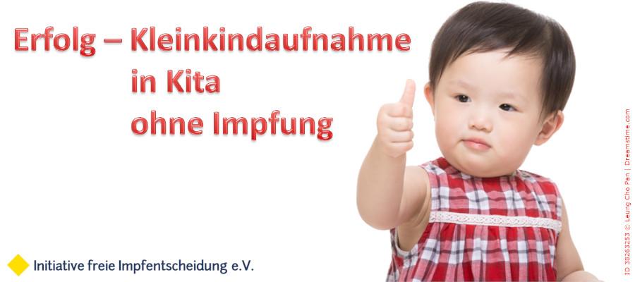 Erfolg – Kleinkindaufnahme in Kita ohne Impfung